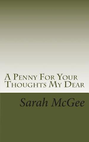 A Penny for Your Thoughts My Dear af Sarah McGee