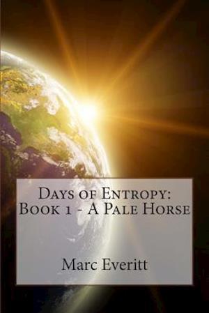 Days of Entropy af Marc Everitt