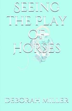 Bog, paperback Seeing the Play of Horses af Deborah Miller