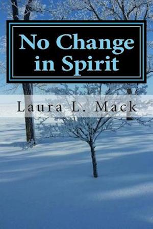 No Change in Spirit af Laura L. Mack