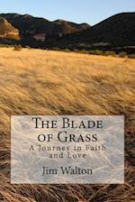 The Blade of Grass af Jim Walton