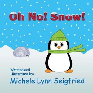 Oh No! Snow! af Michele Lynn Seigfried