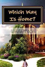 Which Way Is Home? af Linda Peek