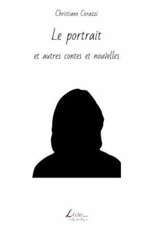 Le Portrait Et Autres Contes Et Nouvelles af Christiane Corazzi