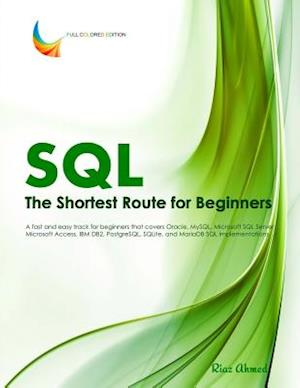 SQL - The Shortest Route for Beginners af Riaz Ahmed