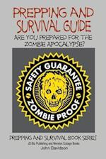 Prepping and Survival Guide - Are You Prepared for the Zombie Apocalypse? af John Davidson