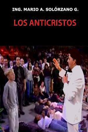 Los Anticristos af Mario Antonio Solorzano