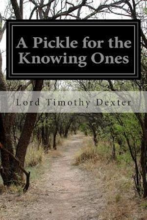 A Pickle for the Knowing Ones af Lord Timothy Dexter