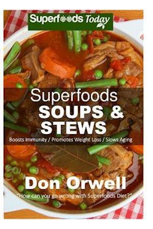 Superfoods Soups & Stews af Don Orwell