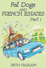 Fat Dogs and French Estates - Part 1 af Beth Haslam