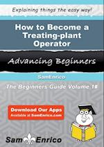 How to Become a Treating-plant Operator af John Cornell