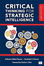 Critical Thinking for Strategic Intelligence; Second Edition