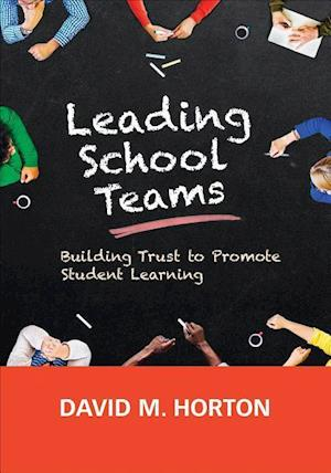 Bog, paperback Leading School Teams af David M. Horton