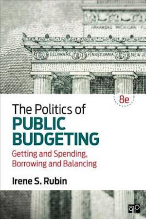 Bog, paperback The Politics of Public Budgeting; Getting and Spending, Borrowing and Balancing 8ed af Irene S. Rubin