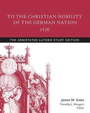 To the Christian Nobility of the German Nation, 1520 af Martin Luther