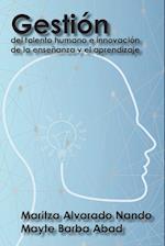 Gestion del Talento Humano E Innovacion de La Ensenanza y El Aprendizaje