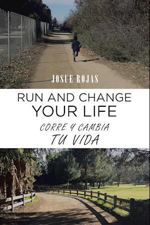 Bog, paperback Run and Change Your Life af Josue Rojas