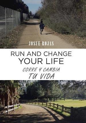Bog, hardback Run and Change Your Life af Josue Rojas