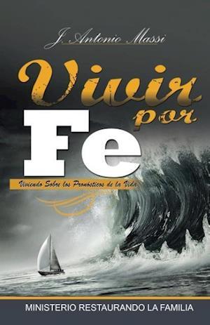 Bog, paperback Vivir Por Fe af J. Antonio Massi