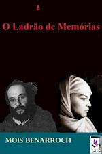 O Ladrao De Memorias af Mois Benarroch