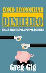 Como Economizar Dinheiro: Dicas e Truques para Poupar Dinheiro af Greg Gig