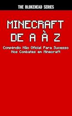 Minecraft de A a Z - Compendio Nao Oficial Para Sucesso Nos Combates Em Minecraft