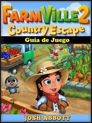 Farmville 2 Country Escape Guia de Juego af Hiddenstuff Entertainment