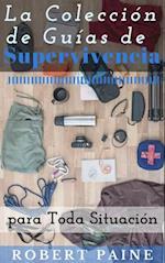 La Coleccion de Guias de Supervivencia para Toda Situacion