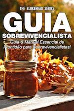 Guia Sobrevivencialista : Guia & Manual Essencial de Prontidao para Sobrevivencialistas!