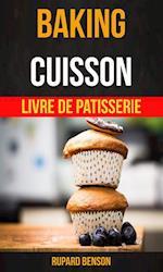 Baking: Cuisson - Livre De Patisserie af Rupard Benson