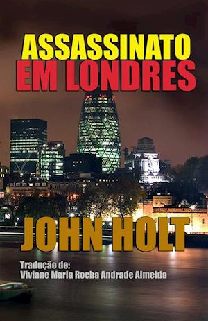 Assassinato em Londres af John Holt