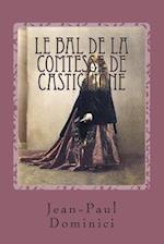 Le Bal de La Comtesse de Castiglione af Jean-Paul Dominici, Les Trois Clefs