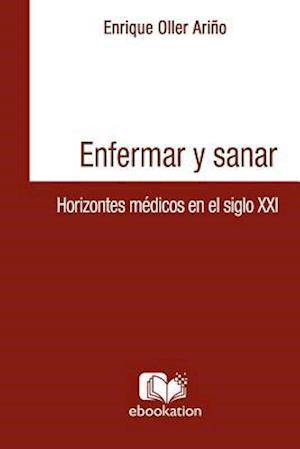 Enfermar y Sanar af Enrique Oller Arino