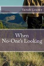 When No-One's Looking af Sarah L. Leamy