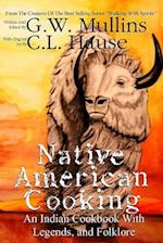 Native American Cooking an Indian Cookbook with Legends, and Folklore af G. W. Mullins