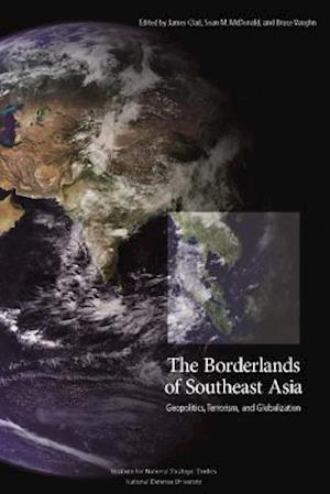 The Borderlands of Southeast Asia af James Clad