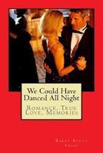 We Could Have Danced All Night af MR Barry Scott Crisp