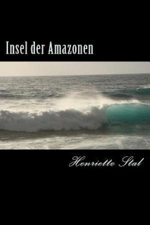 Insel Der Amazonen af Henriette Stal