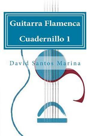 Guitarra Flamenca Cuadernillo 1 af David Santos Marina