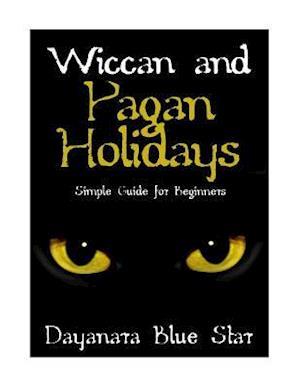 Wiccan and Pagan Holidays af Dayanara Blue Star