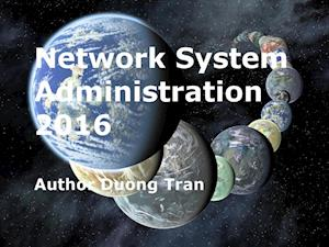 Network System Administration 2016 (2nd Edition) af Duong Tran