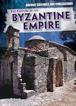 The Culture of the Byzantine Empire (Ancient Cultures and Civilizations, nr. 3)