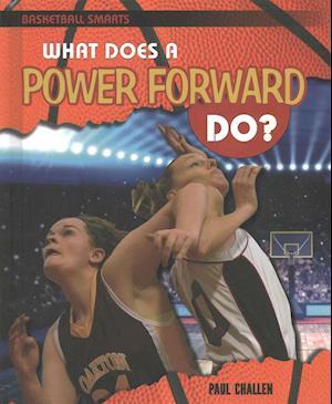 Bog, hardback What Does a Power Forward Do? af Paul Challen