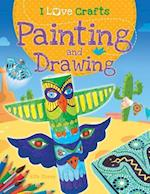 Painting and Drawing (I Love Crafts, nr. 4)