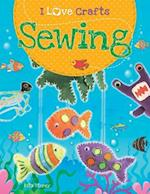 Sewing (I Love Crafts, nr. 5)