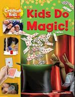 Kids Do Magic! (creative kids, nr. 4)