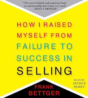 Lydbog, CD How I Raised Myself from Failure af Frank Bettger