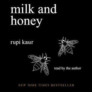 Milk and Honey af Rupi Kaur