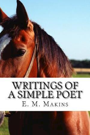 Writings of a Simple Poet af E. M. Makins