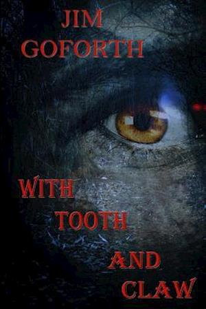 With Tooth and Claw af Jim Goforth